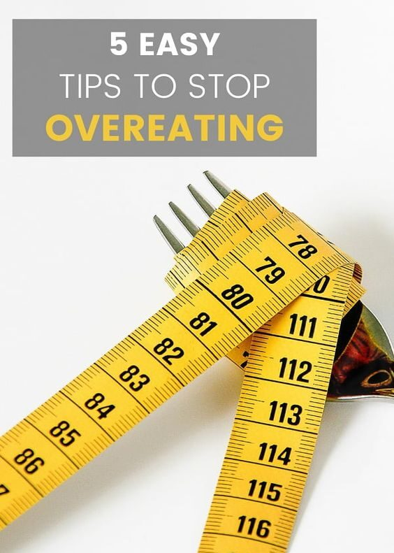 5 Easy Tips To Stop Overeating